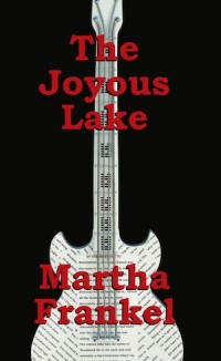 The Joyous Lake by Martha Frankel